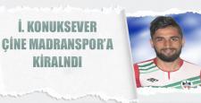 Konuksever, sezon sonuna kadar Madranspor'a kiralandı