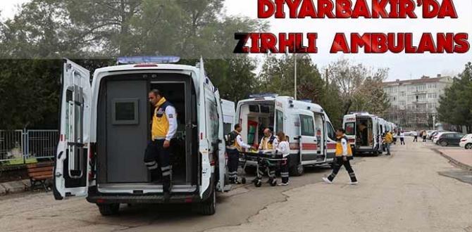 """Diyarbakır'da """"Zırhlı Ambulans"""" dönemi resmen başladı"""