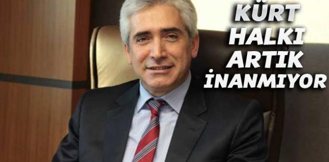 """Galip Ensarioğlu: """"Kürt halkı bu kavgaya artık inanmıyor"""""""