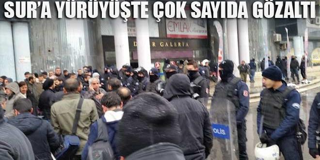 Sur'a yürümek isteyen çok sayıda kişi gözaltına alındı