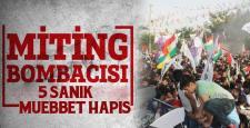 HDP mitingindeki patlamada, 5 kişiye müebbet