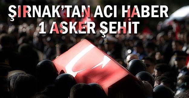 Şırnak'ta çatışma: 1 asker şehit oldu