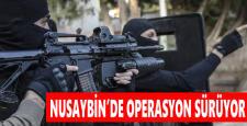 Nusaybin'de, büyük operasyon devam ediyor
