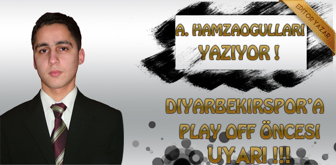 Diyarbekirspor'a play off öncesi uyarı