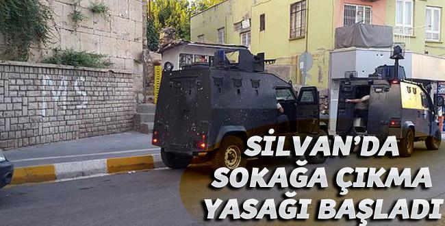 """Silvan'da """"Sokağa Çıkma Yasağı"""" ilan edildi"""