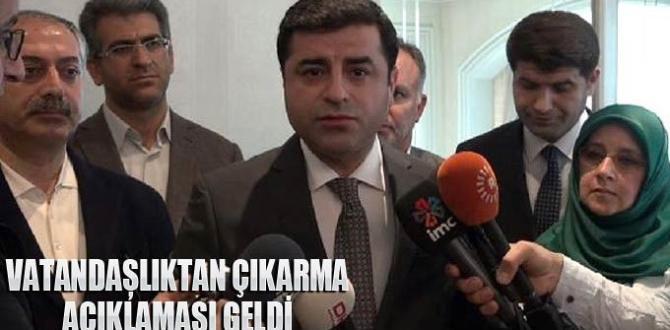 """Demirtaş: """"Vatandaşlıktan çıkarma"""" hakkında konuştu"""