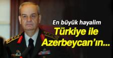 İlker Başbuğ: Türkiye ile Azerbaycanın birleşmesi tek hayalim