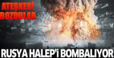 Rusya anlaşmayı bozdu, Halep bombalanıyor