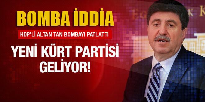 Altan Tan'dan yeni Kürt partisi iddiası geldi