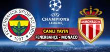 Fenerbahçe – Monaco maçı canlı yayın izle