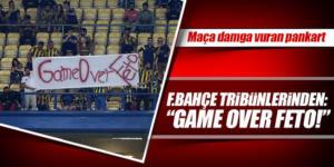 """Fenerbahçe taraftarından """"Game Over FETÖ"""" pankartı"""