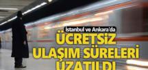 İstanbul ve Ankara'da ücretsiz ulaşım süresi uzatıldı