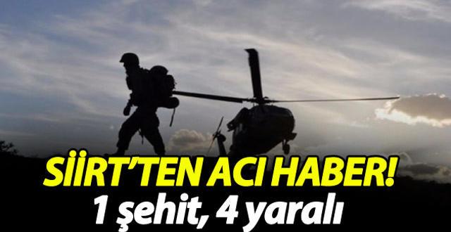 Siirt'te çatışma: 1 asker şehit 4 asker yaralı