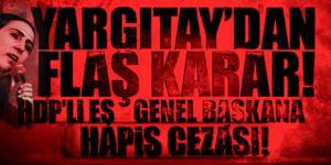 Figen Yüksekdağ'ın hapis cezası da onandı