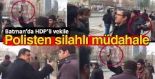 Batman'da HDP'li vekil ile polis tartıştı