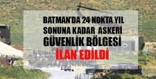 Batman'da 24 bölge geçici güvenlik bölgesi ilan edildi